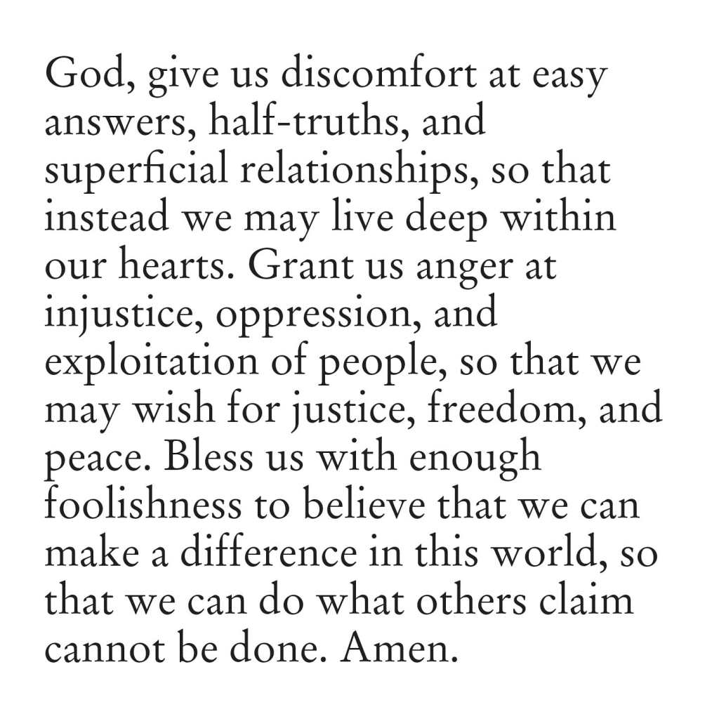 Prayer quote asking God to give us discomfort at easy answers and to believe we can change things.