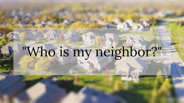 """Image of neighborhood with """"who is my neighbor"""" over it"""